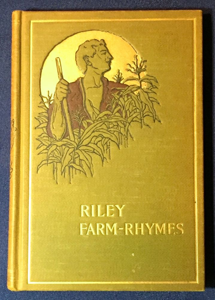 FARM-RHYMES; With COUNTRY PICTURES by Will Vawter. James Whitcomb Riley.