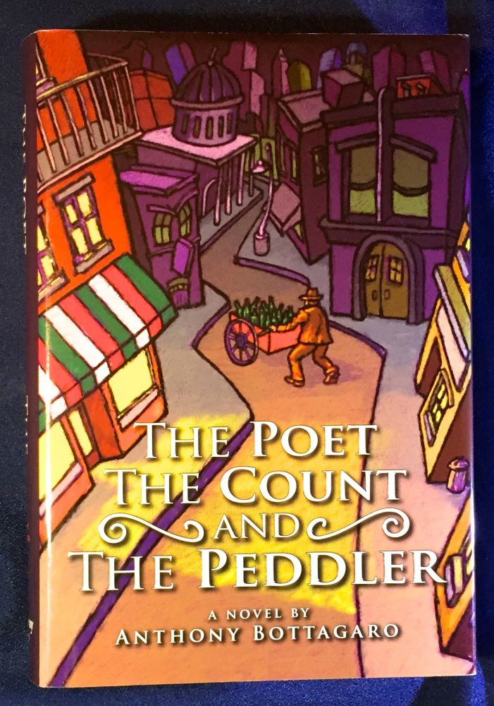 THE POET THE COUNT and THE PEDDLER. Anthony Bottagaro.