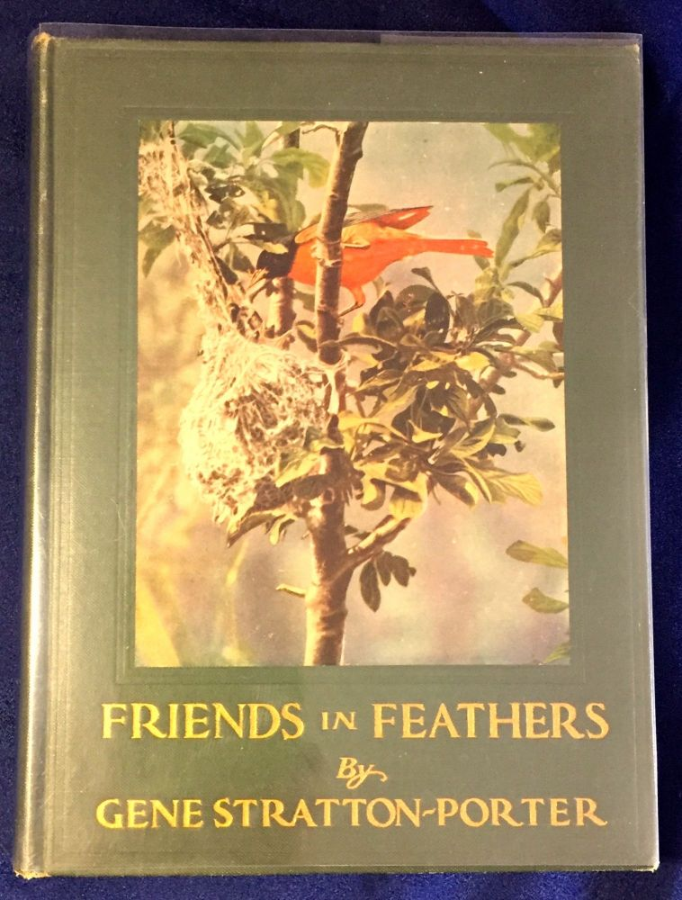 FRIENDS in FEATHERS; Character Studies of Native American Birds which, through friendly advances, I induced to pose for me, or succeeded in Photographing by Good Fortune, with the Story of my Experiences in obtaining their Pictures. Gene Stratton-Porter.