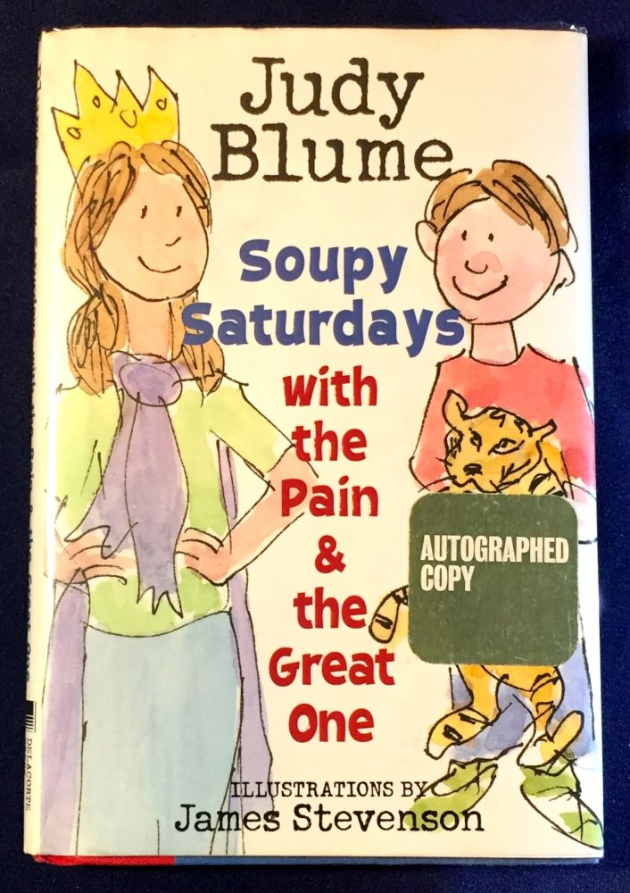 SOUPY SATURDAYS; with the Pain & the Great One / Illustrations by James Stevenson. Judy Blume.