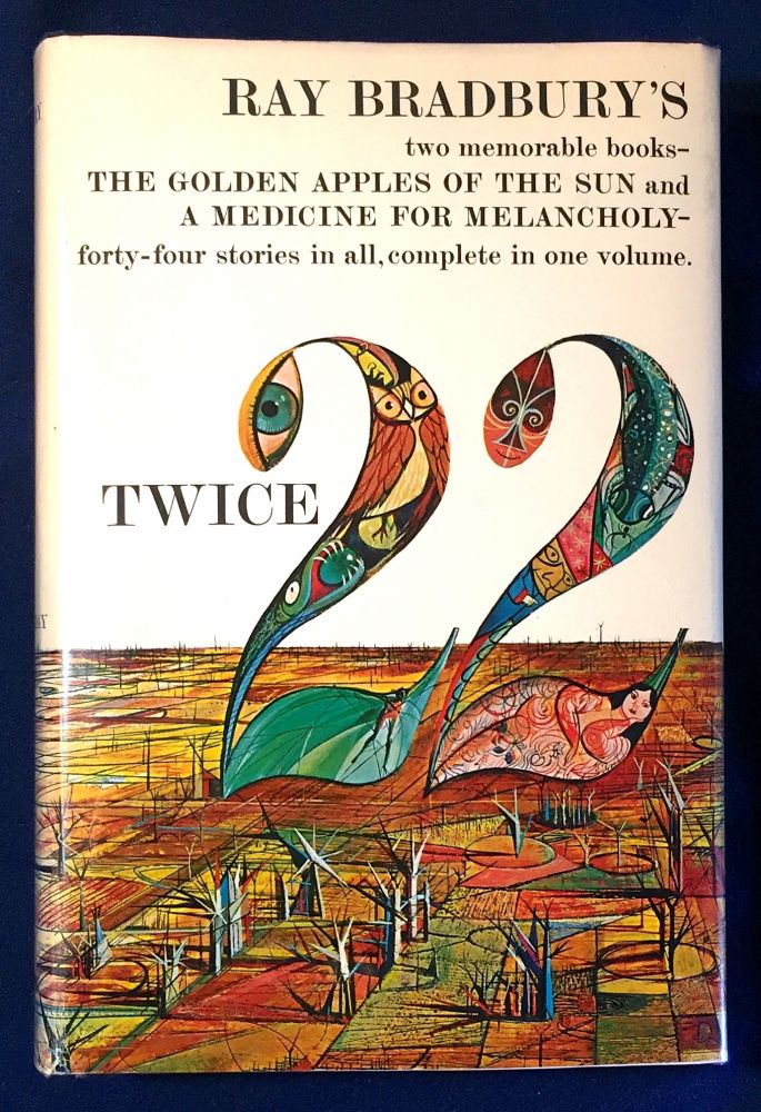 TWICE TWENTY-TWO; The Golden Apples of the Sun / A Medicine for Melancholy / Drawings by Joe Mugnaini. Ray Bradbury.