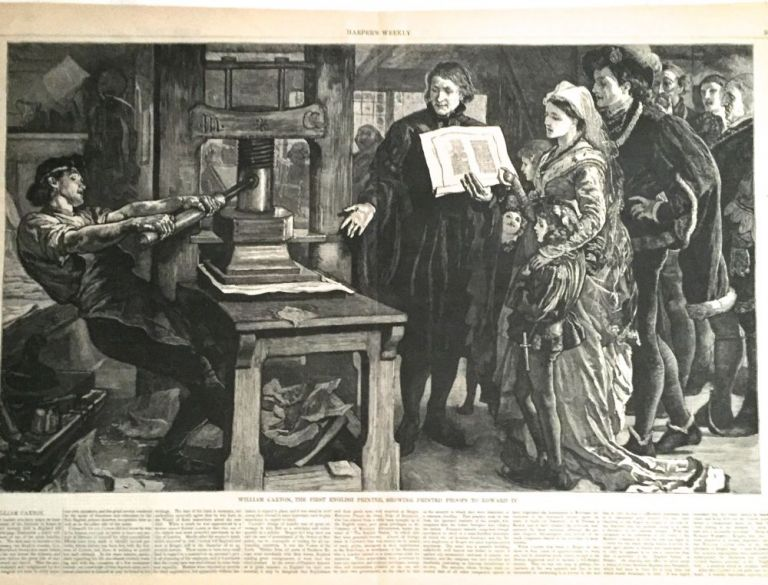 """""""William CAXTON, THE FIRST ENGLISH PRINTER, Showing Printed Proofs to Edward IV."""" Caxton, Harper's Weekly."""