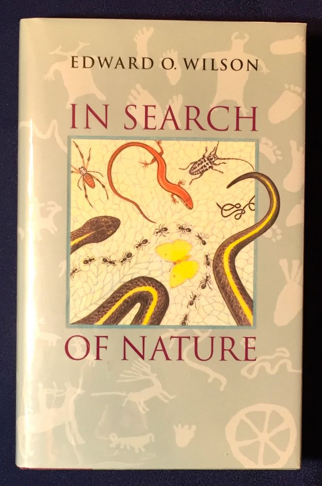 IN SEARCH OF NATURE. Edward O. Wilson.