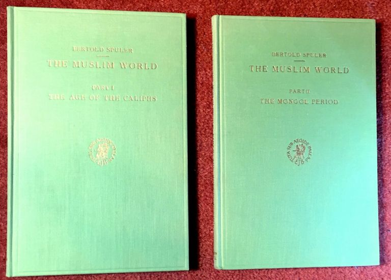 THE MUSLIM WORLD / A Historical Survey; Volume I: The Age of the Caliphs / Volume II: The Mongol Period / Translated from the German by F. R. C. Bagley. Bertold Spuler.
