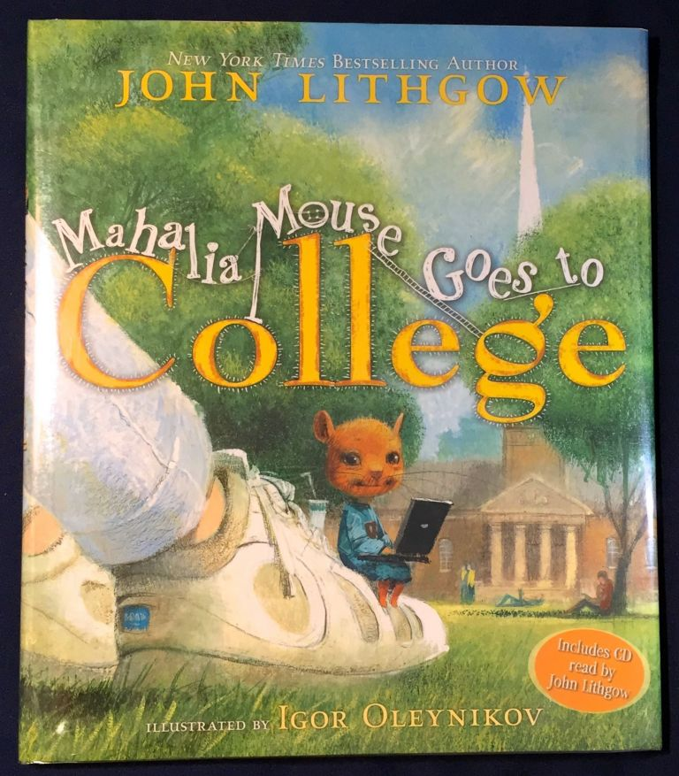MAHALIA MOUSE GOES TO COLLEGE. John Lithgow.