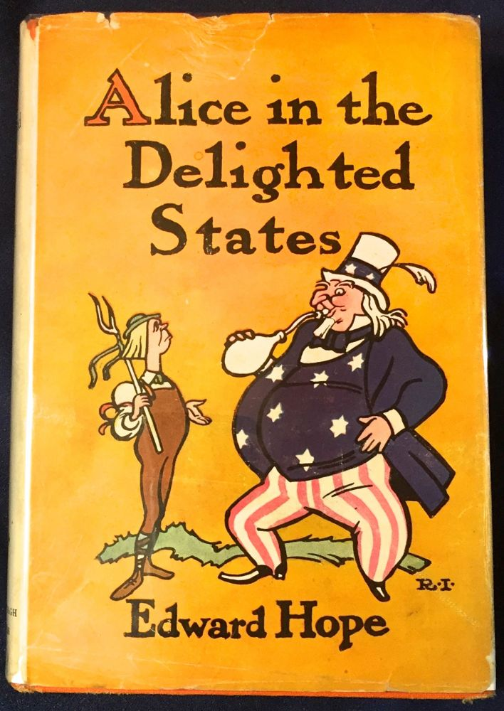 ALICE IN THE DELIGHTED STATES; With Illustrations by Rea Irvin. Edward Hope.