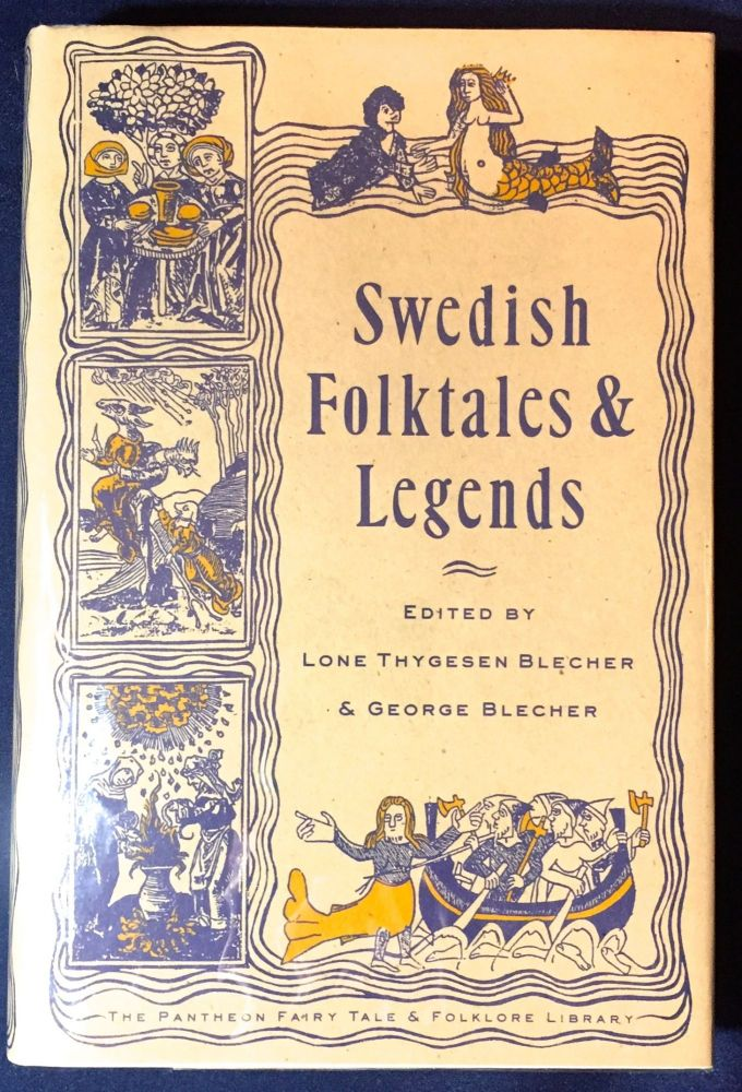 SWEDISH FOLKTALES & LEGENDS; Selected, Translated, and Edited by LONE THYGESEN BLECHER & GEORGE BLECHER. Lone Thygesen Blecher, George Blecher.