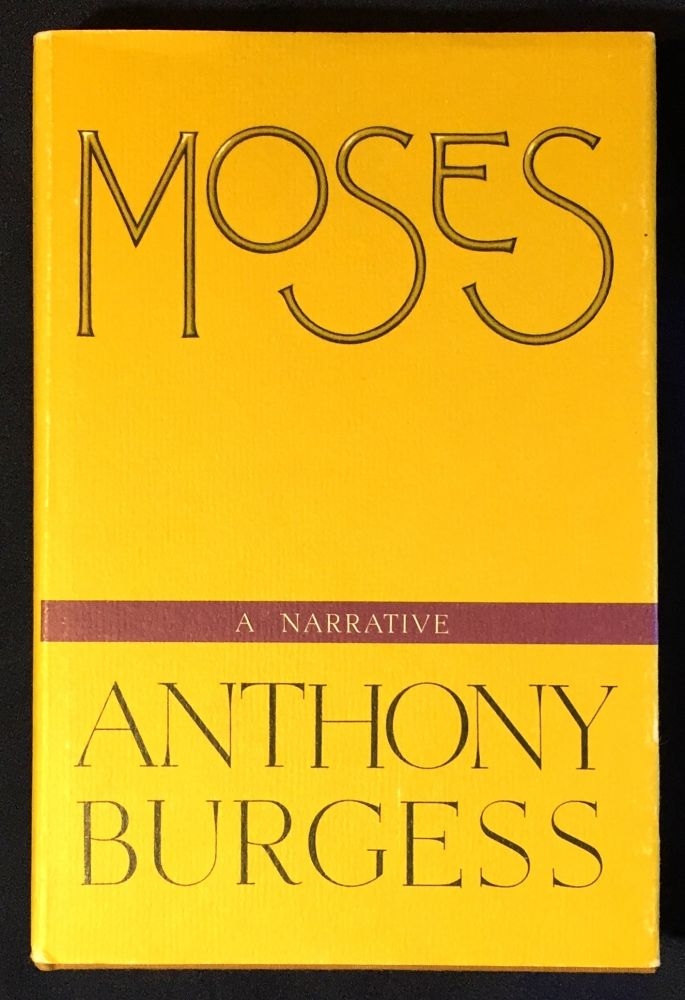 MOSES; A Narrative. Anthony Burgess.