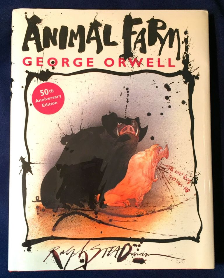 ANIMAL FARM; A Fairy Story / pictures by RALPH STEADMAN. George Orwell.