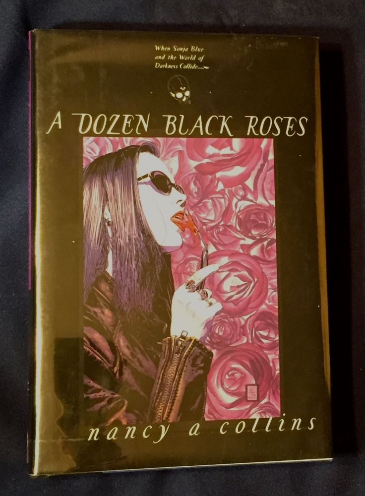 A DOZEN BLACK ROSES. Nancy A. Collins.