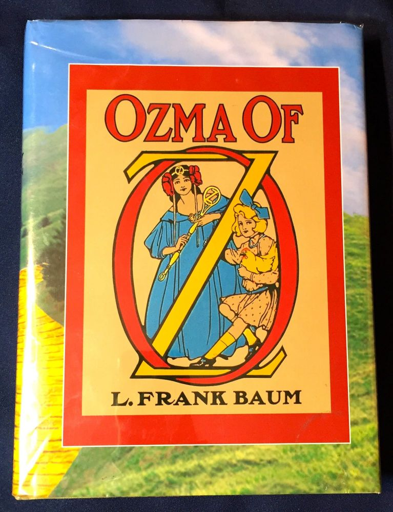 OZMA OF OZ; A Record of Her Adventures with Dorothy Gale of Kansas, etc. / Illustrated by John R. Neill. L. Frank Baum.