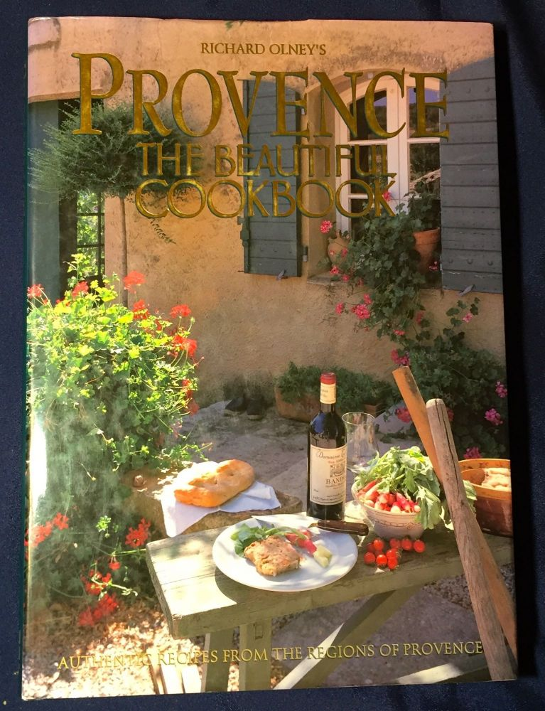 PROVENCE; The Beautiful Cookbook / Authentic Recipes from the Regions of Provence / Recipes and Food Rext by Richard Olney / Regional Text by Jacques Gantié / Food Phoyography by Peter Johnson / Styled by Janice Baker / Scenic Photography by Michael Freeman. Richard Olney.