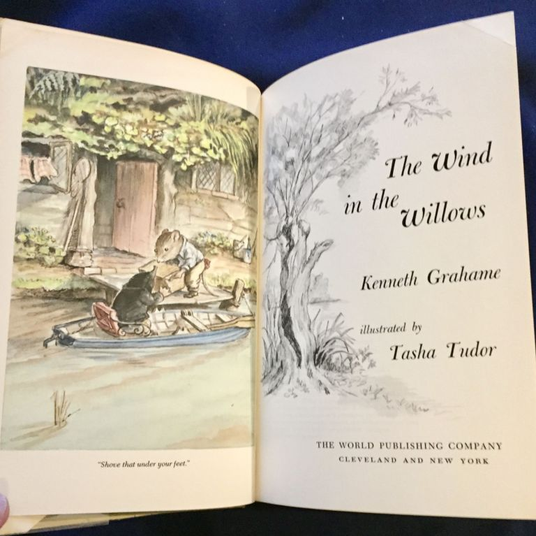 THE WIND IN THE WILLOWS; Illustrated by TASHA TUDOR. Kenneth Grahame.