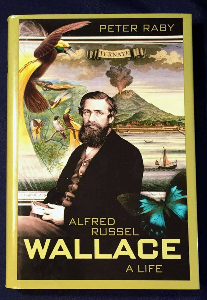 ALFRED RUSSEL WALLACE; A Life. Peter Raby.