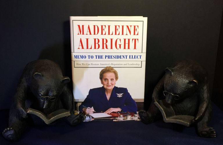 MEMO TO THE PRESIDENT ELECT; How We Can Restore America's Reputation and Leadership. Madeleine Albright.