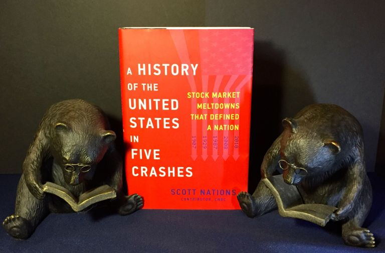 A HISTORY OF THE UNITED STATES IN FIVE CRASHES; Stock Market Meltdowns That Defined a Nation. Scott Nations.
