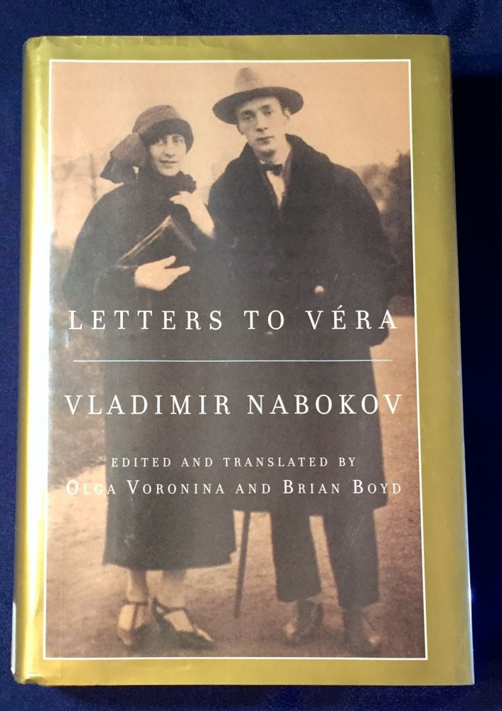 LETTERS TO VÉRA; Edited and Translated by Olga Voronina and Brian Boyd. Vladimir Nabokov, Olga Voronina, Brian Boyd.
