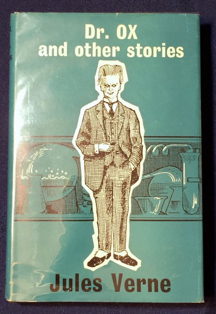 DR. OX; AND OTHER STORIES / Edited by I. O. Evans. Jules Verne.