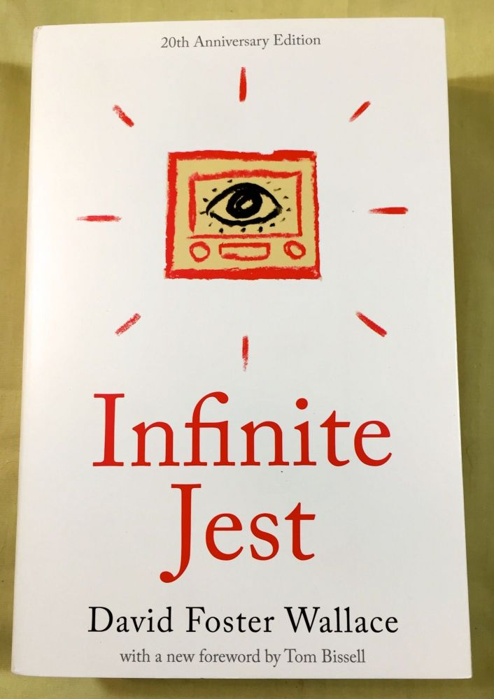 INFINITE JEST; with a new foreword by Tom Bissell. David Foster Wallace.