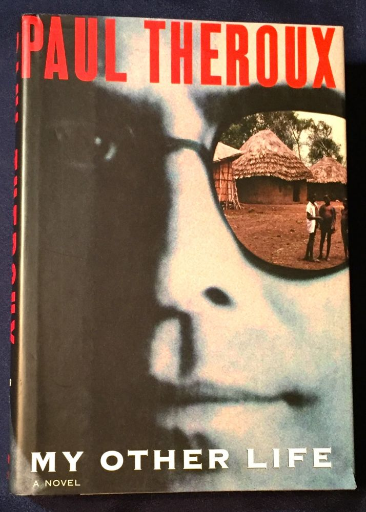 MY OTHER LIFE. Paul Theroux.
