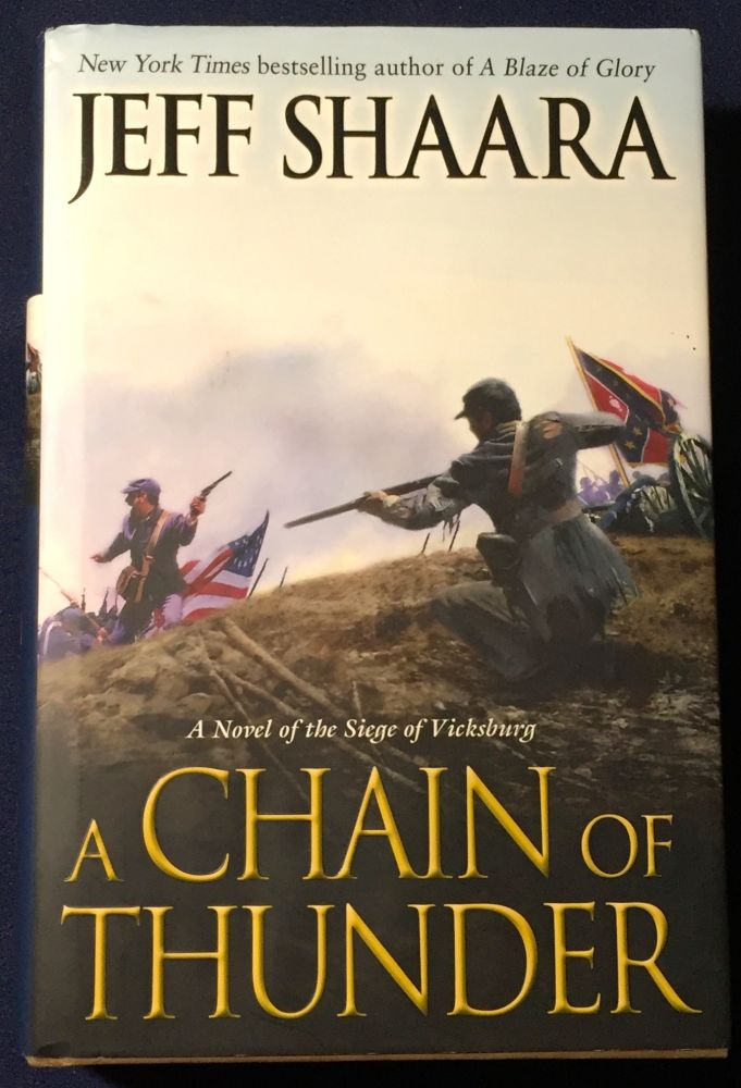 A CHAIN OF THUNDER; A Novel of the Siege of Vicksburg. Jeff Shaara.