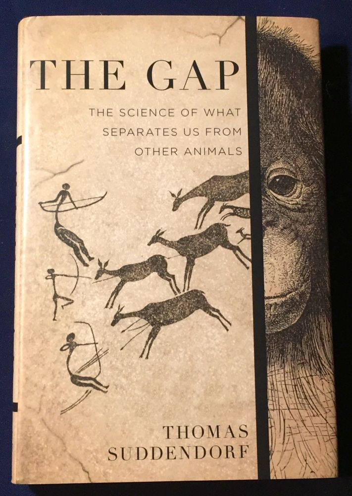 THE GAP; The Science of What Separates Us from Other Animals. Thomas Suddendorf.
