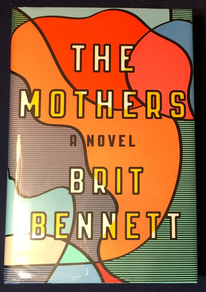THE MOTHERS; A Novel [Limited Edition: Signed with Slipcase & Pamphlet]. Brit Bennett.