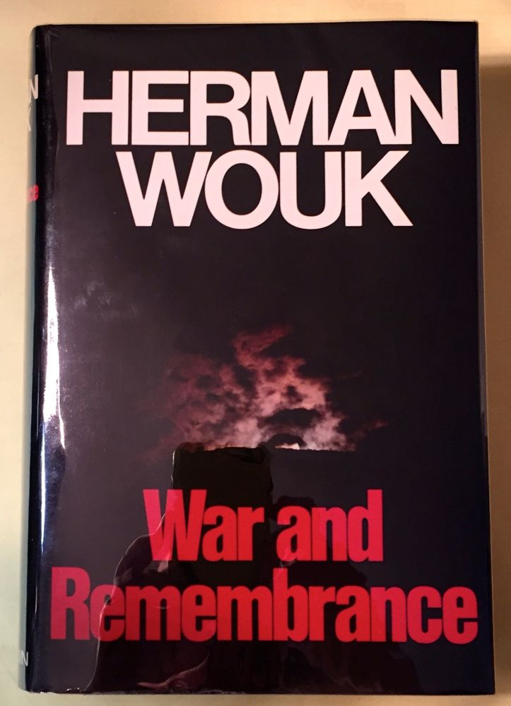 WAR AND REMEMBRANCE; a novel by Herman Wouk. Herman Wouk.
