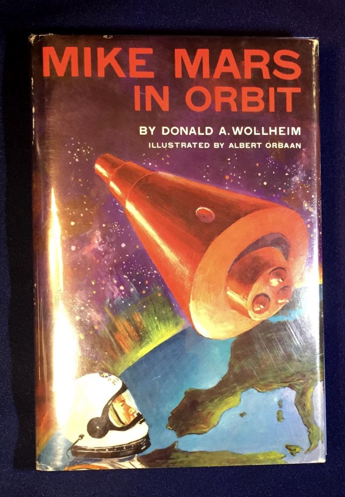 MIKE MARS in ORBIT; Illustrated by Albert Orbaan. Donald A. Wollheim.