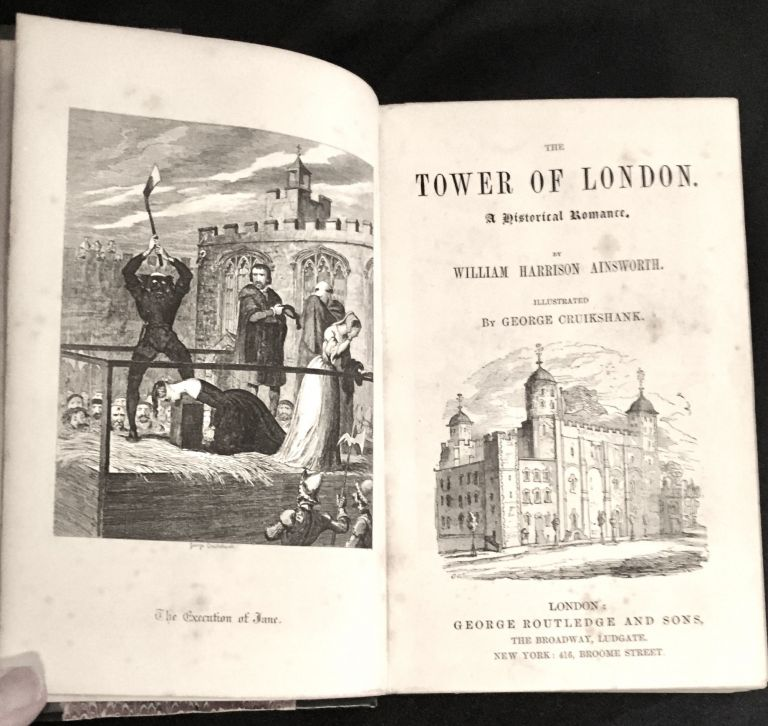 THE TOWER OF LONDON.; A Historical Romance / Illustrated by George Cruikshank. William Harrison Ainsworth.