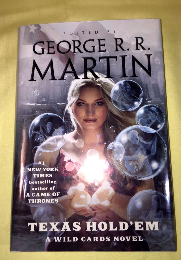 TEXAS HOLD'EM; Edited by George R. R. Martin; assisted by Melinda M. Snodgrass / A Wild Cards Mosaic Novel / Written by David Anthony Durham, Max Gladstone, Victor Milán, Diana Rowland, Walton Simmons, Caroline Spector, William F. Wu. GEORGE R. R. MARTIN, Melinda M. Snodgrass.