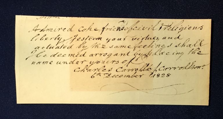 Autograph Note Signed by CHARLES CARROLL of CARROLLTON [Signer: Declaration of Independence]. Signer, Charles of Carrollton Carroll.