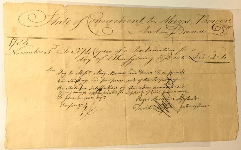 """AUTHORIZATION for PRINTING a """"PROCLAMATION for a DAY of THANKSGIVING""""; viz., An Official American [Connecticut] Proclamation to Commemorate Thanksgiving. SIGNER, Roger Sherman, Declaration of Independence; Constitution."""