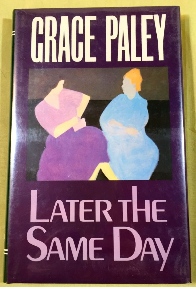 LATER THE SAME DAY. Grace Paley.