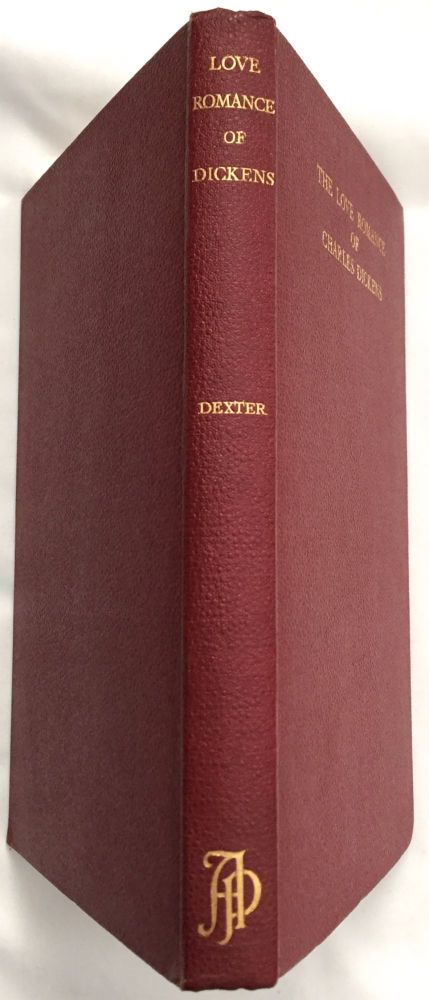 THE LOVE ROMANCE OF CHARLES DICKENS; Told in His Letters to Maria Beadnell (Mrs. Winter) / With an Introduction and Notes by Walter Dexter. Charles Dickens, Walter Dexter.