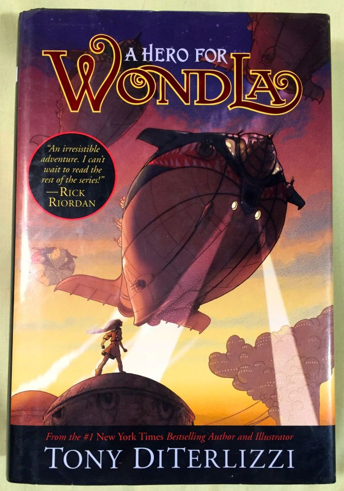 A HERO FOR WONDLA; Book II / with illustrations by the author. Tony Diterlizzi.