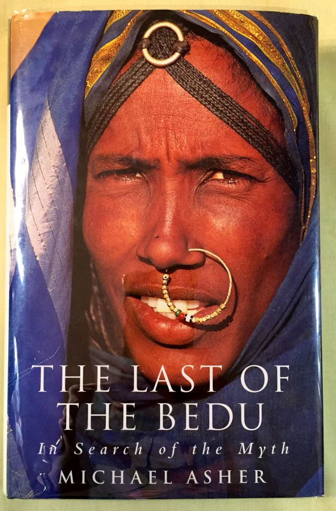 THE LAST OF THE BEDU; In Search of the Myth / With colour photographs by Mariantonietta Peru. Michael Asher.