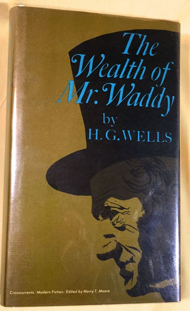 THE WEALTH OF MR. WADDY; by H.G. Wells. H. G. Wells.