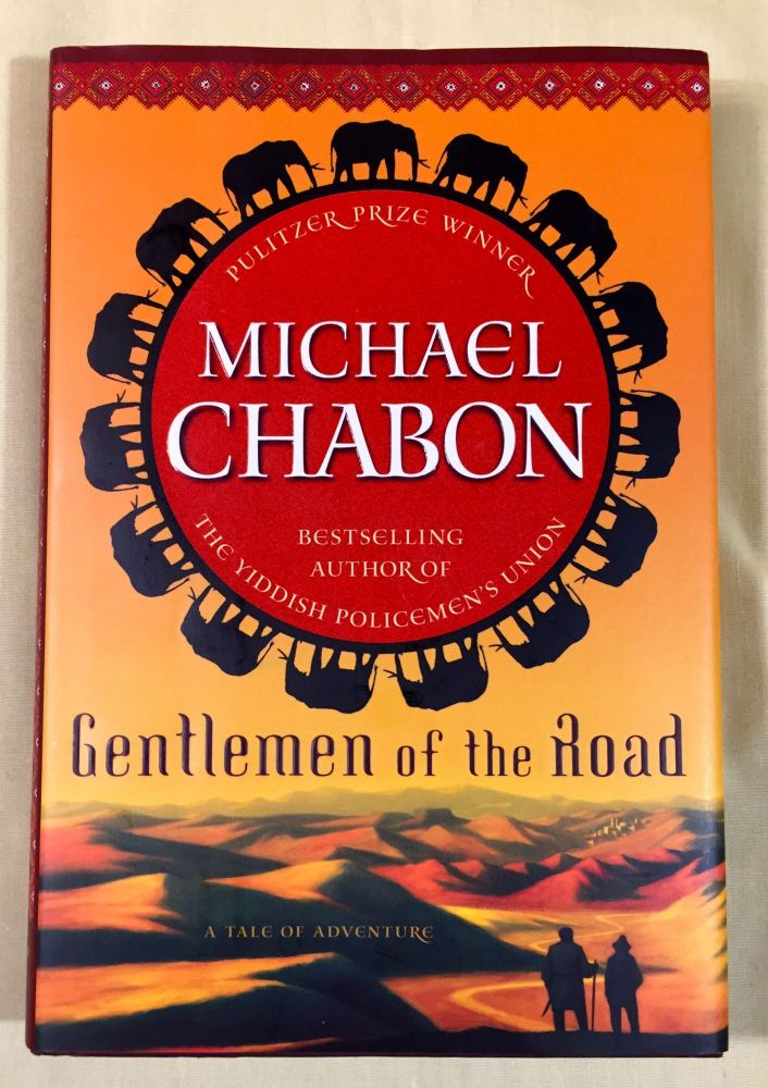 GENTLEMEN OF THE ROAD; A Tale of Adventure. Michael Chabon.