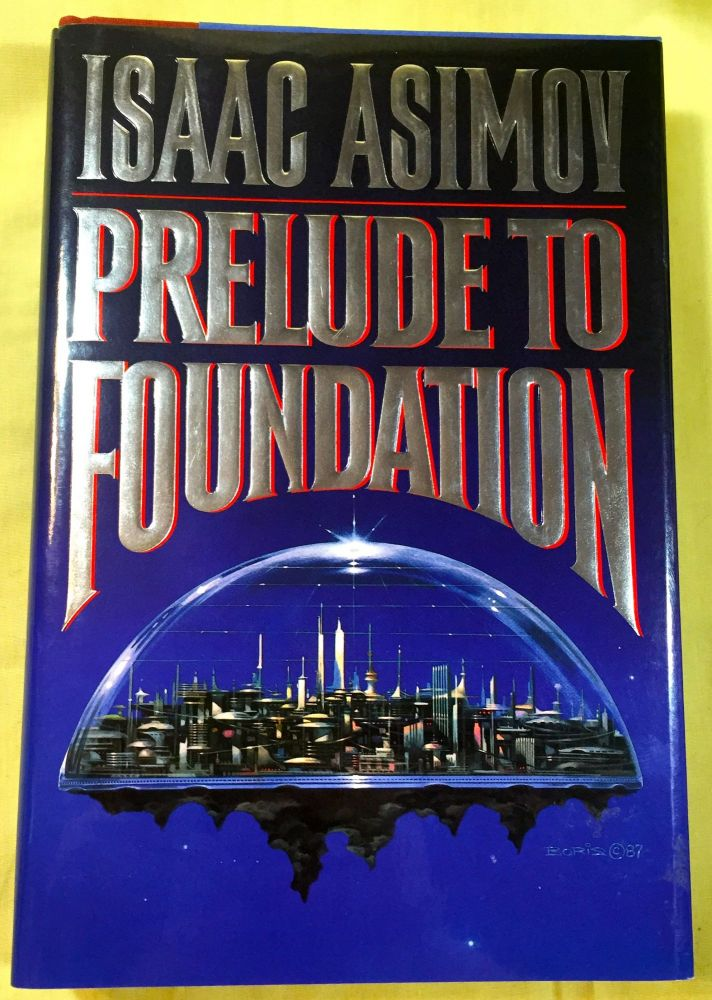 PRELUDE TO FOUNDATION. Isaac Asimov.