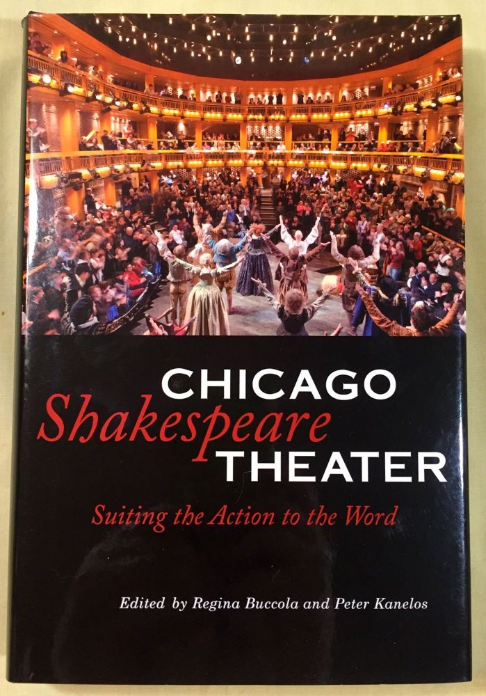 CHICAGO SHAKESPEARE THEATER; Suiting the Action to the Word. Regina Buccola, Peter Kanchos.