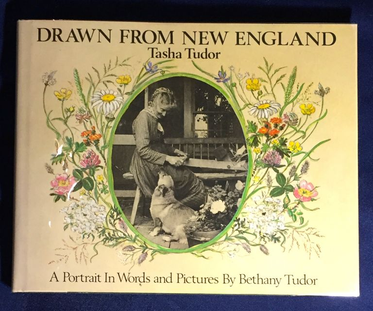 DRAWN FROM NEW ENGLAND; A Protrait In Words and Pictures By Bethany Tudor. Tasha Tudor.
