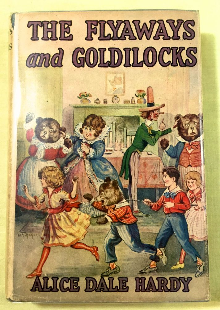 THE FLYAWAYS AND GOLDILOCKS; By Alice Dale Hardy / Illustrated by Walter S. Rogers. Alice Dale Hardy.
