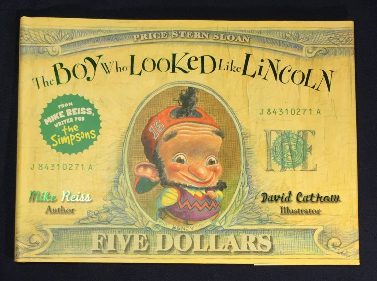 THE BOY WHO LOOKED LIKE LINCOLN; By Mike Reiss / Illustrated by David Catrow. Mike Reiss.
