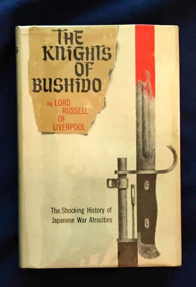 THE KNIGHTS OF BUSHIDO; The Shocking History of Japanese War Atrocities. Lord Russell, of Liverpool.
