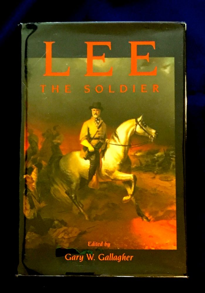 LEE; The Soldier. Gary W. Gallagher, ed.
