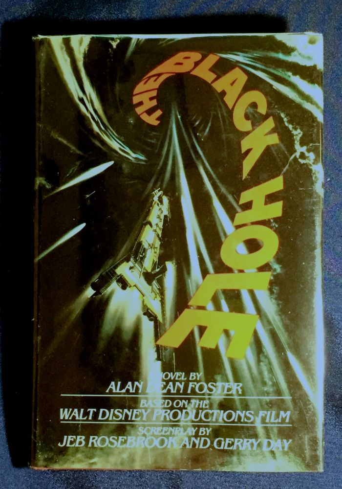 THE BLACK HOLE; A novel by Alan Dean Foster / Based on the Walt Disney Productions Film / Screenplay by Jeff Rosebrook and Gerry Day / Story by Jeff Rosebrook and Bob Barbash & Richard Landau. Alan Dean Foster.