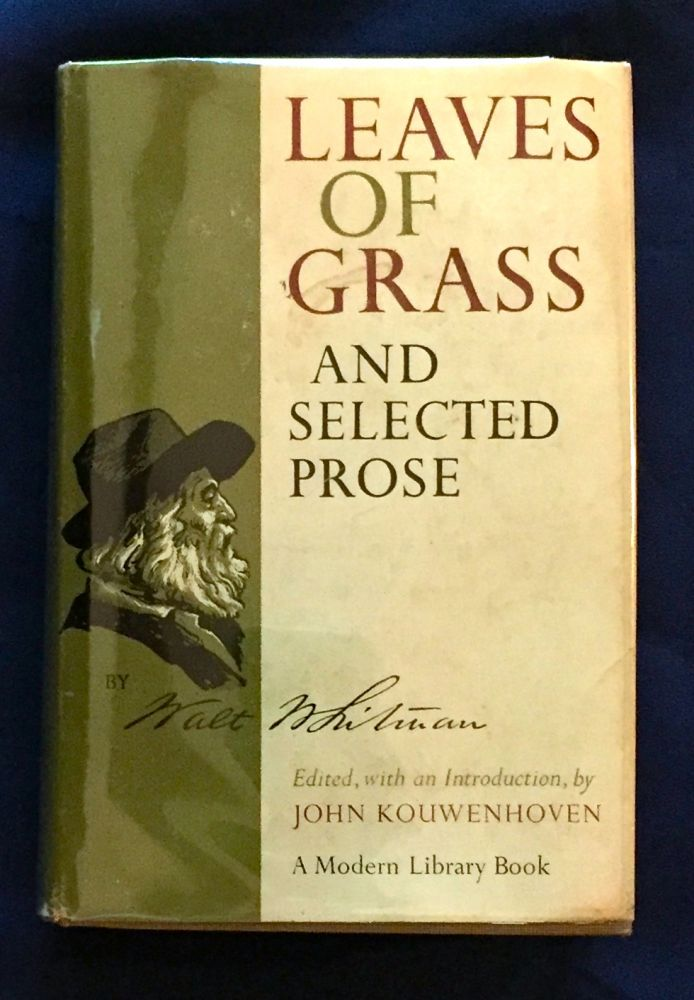 LEAVES OF GRASS; and Selected Prose / Edited with an Introduction, by John Kouwenhoven. Walt Whitman.