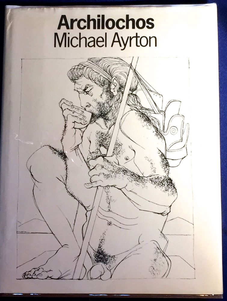 ARCHILOCHOS; Introduced, translated and illustrated by Michael Ayrton / with an essay by G.S. Kirk. Michael Ayrton.
