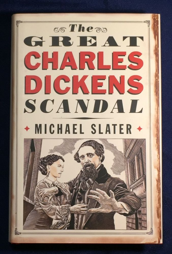 THE GREAT CHARLES DICKENS SCANDAL. Michael Slater.